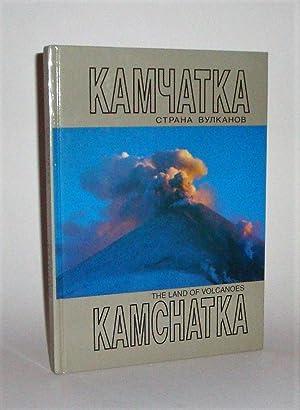 Kamchatka: The Land of Volcanoes: Svyatlovsky, A. E.