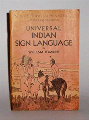 Universal Indian Sign Language of the Plains Indians signed copy: Tomkins, William