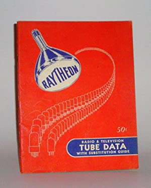 Radio & Television Tube Data with Substitution Guide: Raytheon Mfg. Co.
