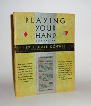 Playing Your Hand Self Taught: Downs, E. Hall