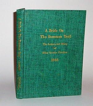 A Bride on the Bozeman Trail: The Letters and Diary of Ellen Gordon Fletcher 1866: Fletcher, Ellen ...