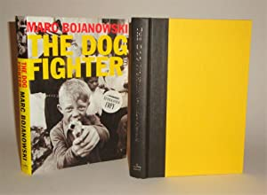 The Dog Fighter: Bojanowski, Marc