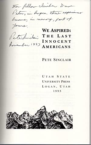 We Aspired: The Last Innocent Americans: Sinclair, Pete