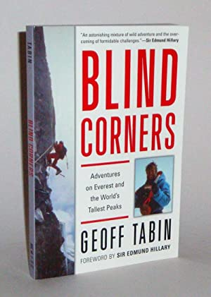 Blind Corners: Adventures on Everest and the World's Tallest Peak: Tabin, Geoff