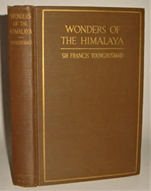 The Wonders of the Himalaya: Younghusband, Francis
