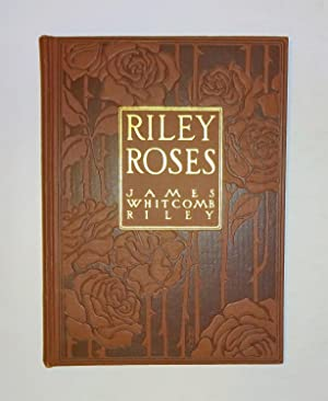 Riley Roses: James Whitcomb Riley