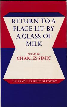 Return to a Place Lit by a Glass of Milk: Poems: Simic, Charles [inscribed]