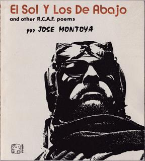El Sol y los de Abajo and other R.C.A.F. poems / Oracion a la Mano Poderosa: Montoya, Jose / ...