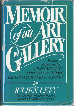 Memoir of an Art Gallery: Levy, Julien [signed]
