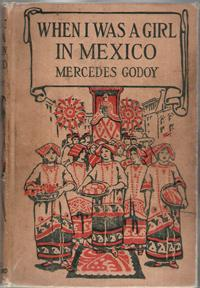 When I Was a Girl in Mexico: Godoy, Mercedes