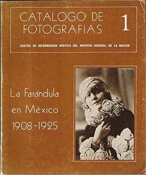 Catalogo de fotografias 1: La Farandula en Mexico, 1908-1925: Catalog