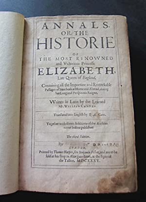 THE HISTORIE OF THE MOST RENOWNED AND VICTORIOUS PRINCESSE ELIZABETH, LATE QUEEN OF ENGLAND: CAMDEN...