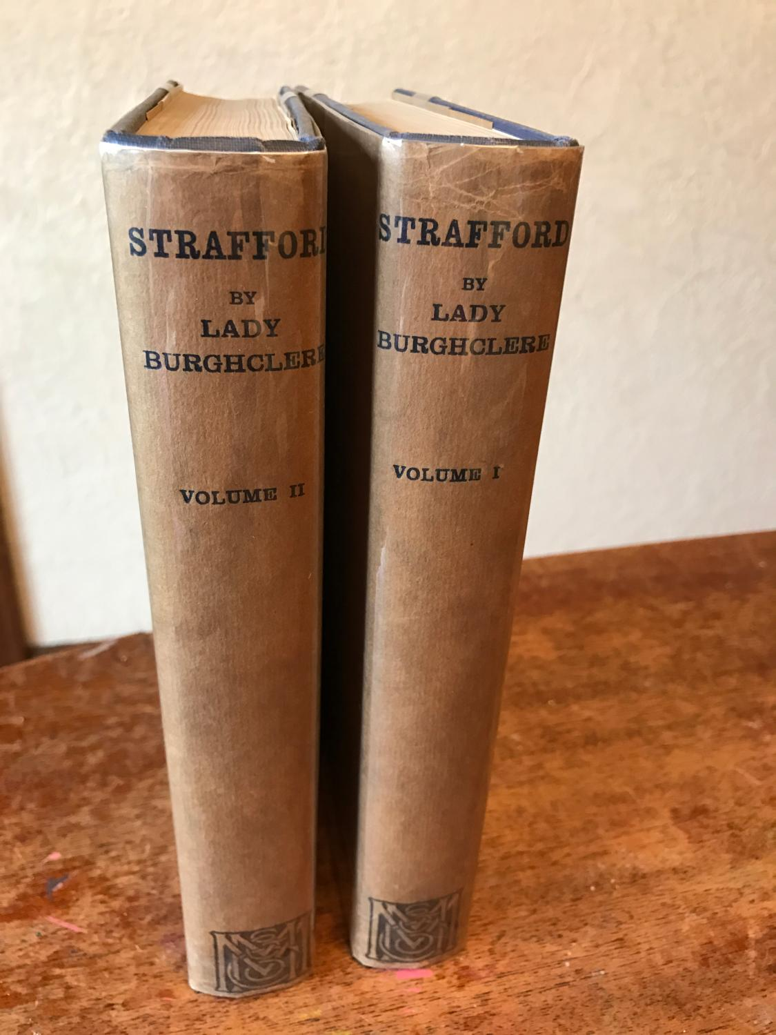Strafford (Volumes I and II) (2 volumes). Burghclere, Lady.