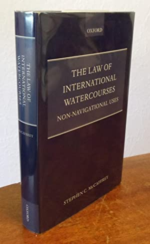 The Law of International Watercourses: Non-Navigational Uses.: McCaffrey, Stephen.