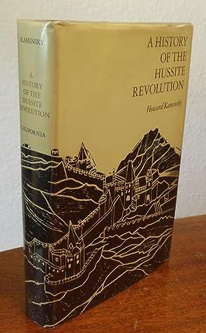 A History of the Hussite Revolution.: Kaminsky, Howard.
