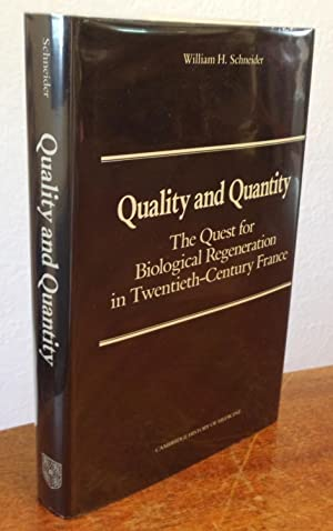 Quality and Quantity: The Quest for Biological Regeneration in Twentieth-Century France.: Schneider...