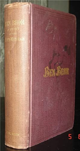 Ben-Beor: A Story of the Anti-Messiah.: Bien, H. M.