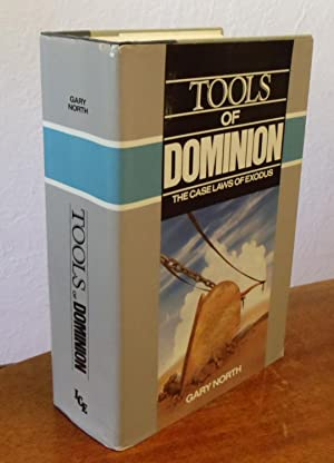 Tools of Dominion: The Case Laws of Exodus.: North, Gary.