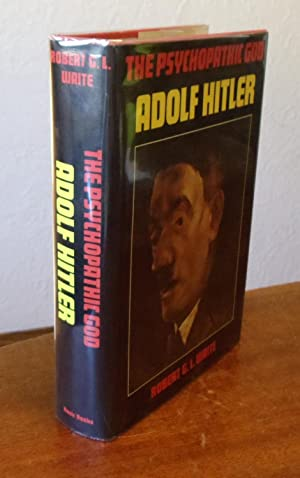 The Psychopathic God Adolf Hitler.: Waite, Robert G.