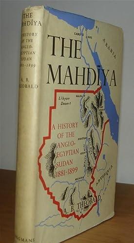 The Mahdiya: A History of the Anglo-Egyptian: Theobald, A. B.
