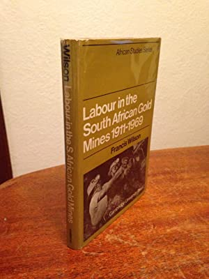 Labour in the South African Gold Mines: Wilson, Francis.