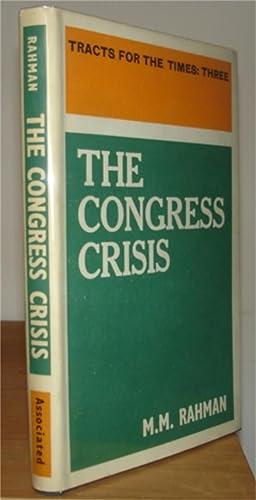 The Congress Crisis.: Rahman, M. M.