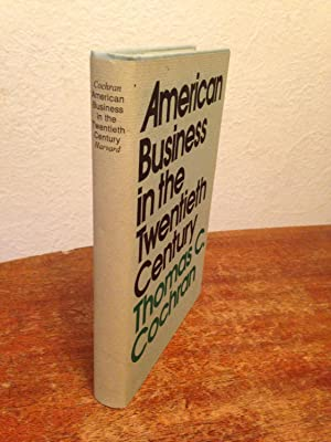 American Business in the Twentieth Century.: Cochran, Thomas C.