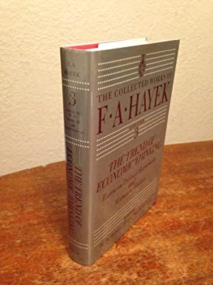 The Trend of Economic Thinking: Essays on Political Economists and Economic History.: Hayek, F. A.