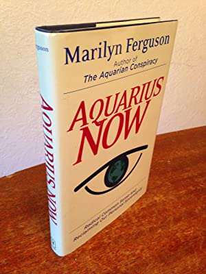 Aquarius Now: Radical Common Sense and Reclaiming: Ferguson, Marilyn.