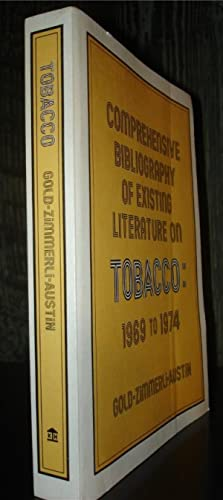 Comprehensive Bibliography of Existing Literature on Tobacco: 1969 to 1974.: Gold, Robert S. et al.