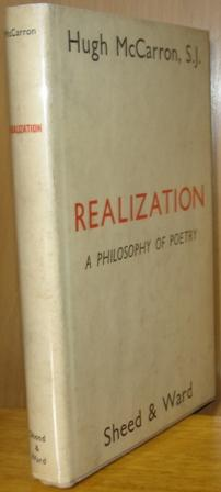 Realization: A Philosophy of Poetry.: McCarron, Hugh, S.J.