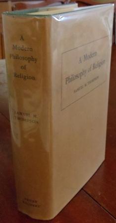 A Modern Philosophy of Religion.: Thompson, Samuel M.