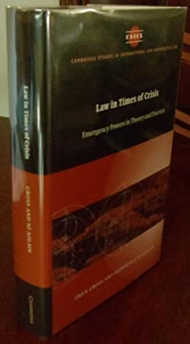 Law in Times of Crisis: Emergency Powers in Theory and Practice.: Gross, Oren and Fionnuala Ni ...