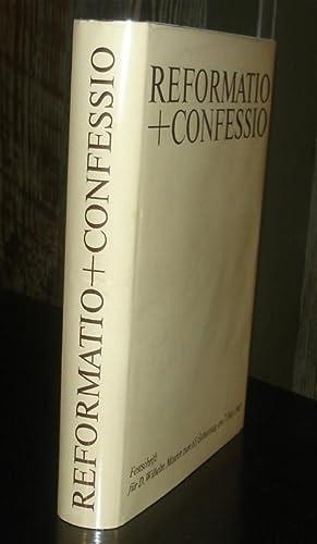 Reformatio und Confessio: Festschrift fur D. Wilhelm Maurer zum 65. Geburtstag am 7. Mai 1965.: ...