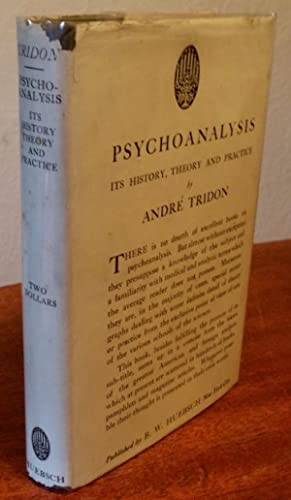Psychoanalysis: Its History, Theory and Practice.: Tridon, Andre.