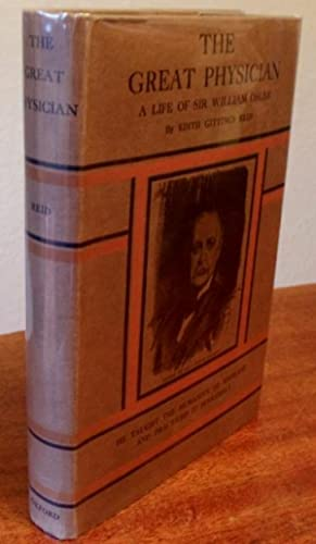 The Great Physician: A Short Life of Sir William Osler.: Reid, Edith Gittings.