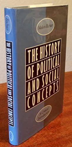 The History of Political and Social Concepts: A Critical Introduction.: Richter, Melvin.
