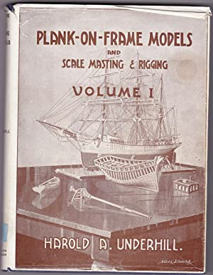 Plank-On-Frame Models and Scale Masting & Rigging,: Underhill, Harold A.