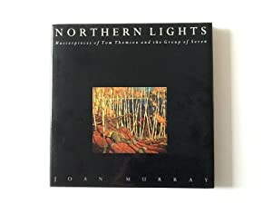 Northern Lights: Masterpieces of Tom Thomson and: Murray, Joan