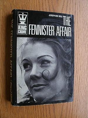 The Fennister Affair: Bell, Josephine aka