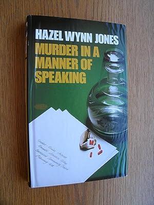 Murder in a Manner of Speaking: Jones, Hazel Wynn