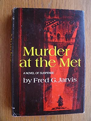Murder at the Met: Jarvis, Fred G.