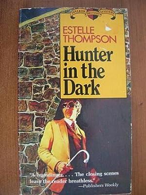 Hunter in the Dark: Thompson, Estelle