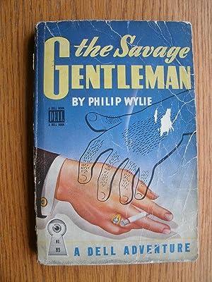 The Savage Gentleman: Wylie, Philip