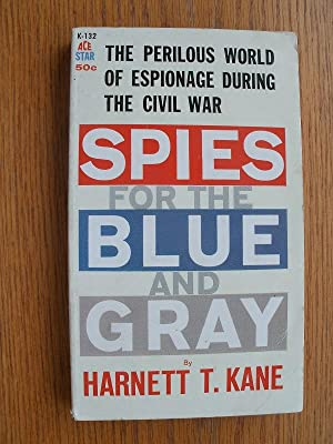 Spies for the Blue and Gray: Kane, Harnett T.