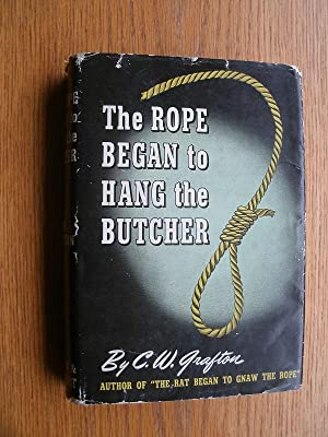 The Rope Began to Hang the Butcher: Grafton, C.W.