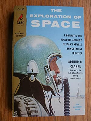 The Exploration of Space # C-135: Clarke, Arthur C.