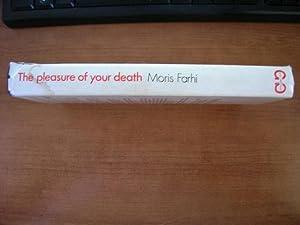 The Pleasure of Your Death: Farhi, Moris