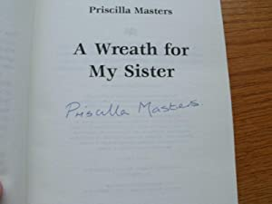 A Wreath For My Sister: Masters, Priscilla