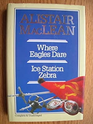 Where Eagles Dare / Ice Station Zebra: MacLean, Alistair